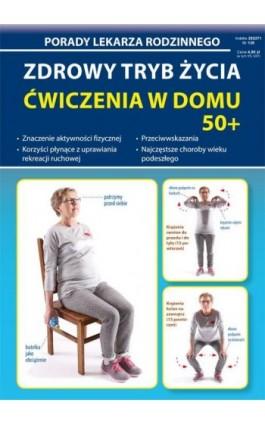 Zdrowy tryb życia. Ćwiczenia w domu 50+ - Emilia Chojnowska-Depczyńska - Ebook - 978-83-8114-924-2