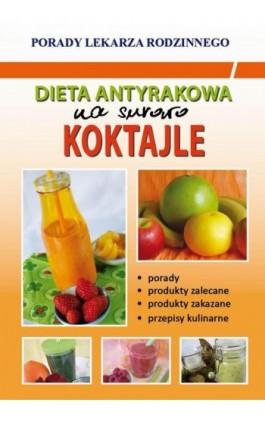 Dieta antyrakowa. Na surowo. Koktajle - Monika von Basse - Ebook - 978-83-8114-764-4