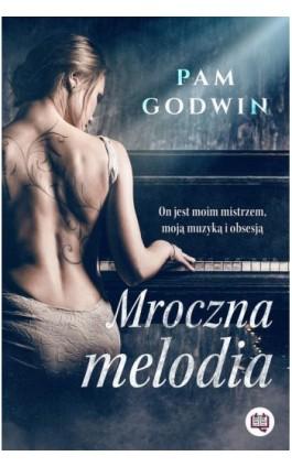 Mroczna melodia - Pam Godwin - Ebook - 978-83-66815-46-9