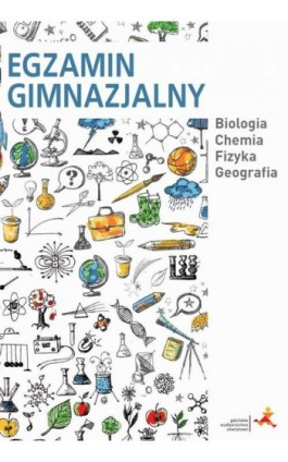 Egzamin gimnazjalny. Biologia. Chemia. Fizyka. Geografia - Praca zbiorowa - Ebook - 978-83-7420-545-0