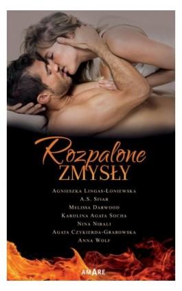 Rozpalone zmysły - Agnieszka Lingas-Łoniewska - Ebook - 978-83-8219-159-2
