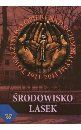 Środowisko Lasek 1911-2011 - Ebook - 978-83-7072-688-1