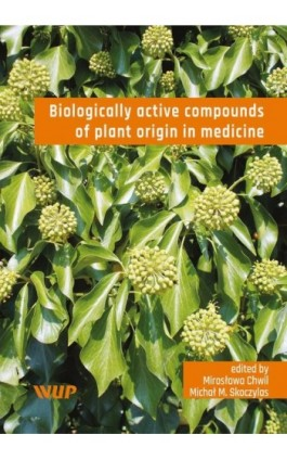 Biologically active compounds of plant origin in medicine - Mirosława Chwil - Ebook - 978-83-7259-332-0