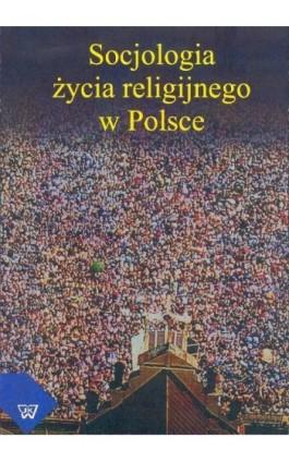 Socjologia życia religijnego - Ebook - 978-83-7072-579-2