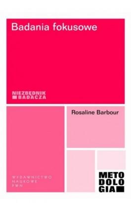 Badania fokusowe - Rosaline Barbour - Ebook - 978-83-01-17690-7