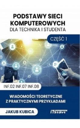Podstawy sieci dla technika i studenta - Część 1 - Jakub Kubica - Ebook - 978-83-65645-37-1
