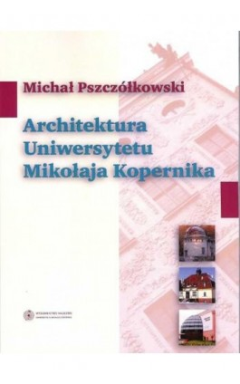 Architektura Uniwersytetu Mikołaja Kopernika - Ebook - 978-83-231-2410-8
