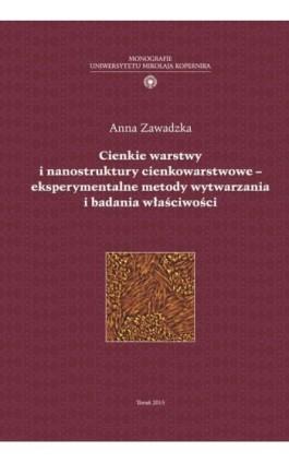 Cienkie warstwy i nanostruktury cienkowarstwowe - eksperymentalne metody wytwarzania i badania właściwości - Anna Zawadzka - Ebook - 978-83-231-3513-5