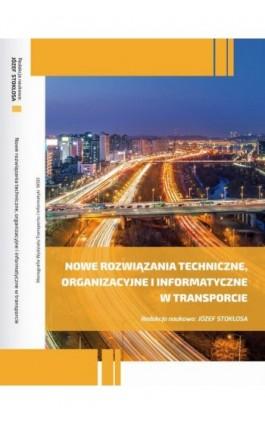 Nowe rozwiązania techniczne, organizacyjne i informatyczne w transporcie - Ebook - 978-83-661-5953-2