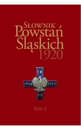 Słownik Powstań Śląskich 1920 ,Tom 2 - Ebook - 978-83-66264-65-6
