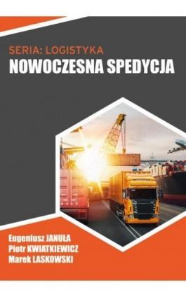 Nowoczesna spedycja - Eugeniusz Januła - Ebook - 978-83-66800-14-4