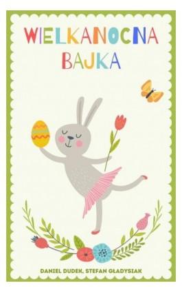 Wielkanocna bajka - Daniel Dudek - Ebook - 978-83-7954-076-1