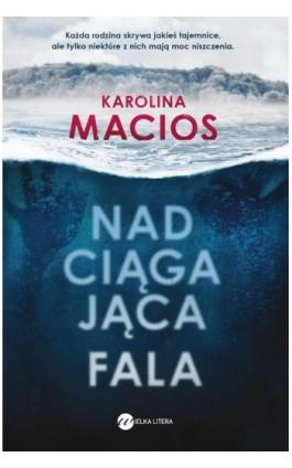 Nadciągająca fala - Karolina Macios - Ebook - 978-83-8032-580-7