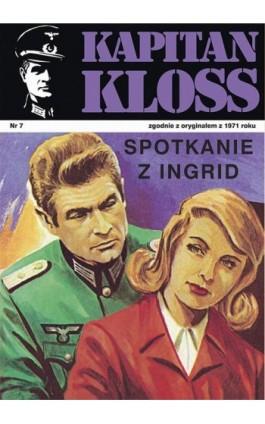 Kapitan Kloss. Spotkanie z Ingrid (t.7) - Andrzej Zbych - Ebook - 978-83-287-1794-7