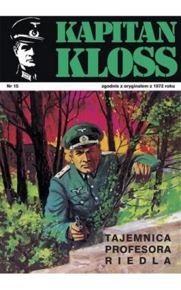 Kapitan Kloss. Tajemnica profesora Riedla (t.15) - Andrzej Zbych - Ebook - 978-83-287-1803-6