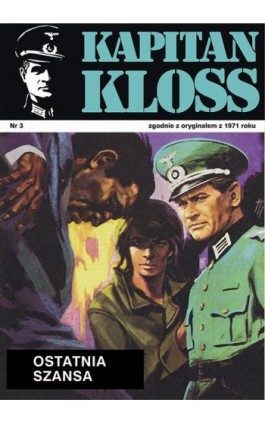 Kapitan Kloss. Ostatnia szansa (t.3) - Andrzej Zbych - Ebook - 978-83-287-1790-9