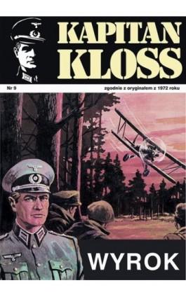 Kapitan Kloss. Wyrok (t.9) - Andrzej Zbych - Ebook - 978-83-287-1796-1