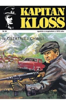 Kapitan Kloss. W ostatniej chwili (t.20) - Andrzej Zbych - Ebook - 978-83-287-1808-1