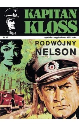 Kapitan Kloss. Podwójny Nelson (t.13) - Andrzej Zbych - Ebook - 978-83-287-1801-2