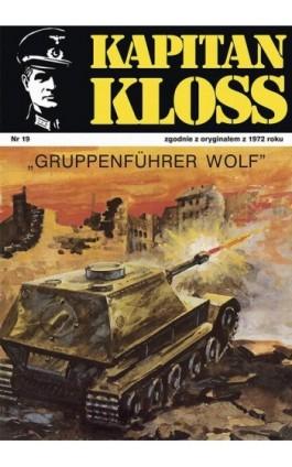 Kapitan Kloss. Gruppenfuhrer Wolf (t.19) - Andrzej Zbych - Ebook - 978-83-287-1807-4