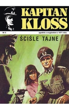 Kapitan Kloss. Ściśle tajne (t.5) - Andrzej Zbych - Ebook - 978-83-287-1792-3