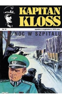 Kapitan Kloss. Noc w szpitalu (t.12) - Andrzej Zbych - Ebook - 978-83-287-1799-2