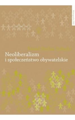 Neoliberalizm i społeczeństwo obywatelskie - Stefan Załęski - Ebook - 978-83-231-2737-6