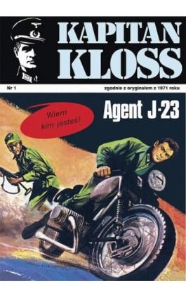 Kapitan Kloss. Agent J-23 (t.1) - Andrzej Zbych - Ebook - 978-83-287-1757-2