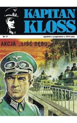 """Kapitan Kloss. Akcja """"""""Liść dębu"""""""" (t.17) - Andrzej Zbych - Ebook - 978-83-287-1805-0"""