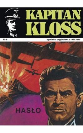 Kapitan Kloss. Hasło (t.6) - Andrzej Zbych - Ebook - 978-83-287-1793-0