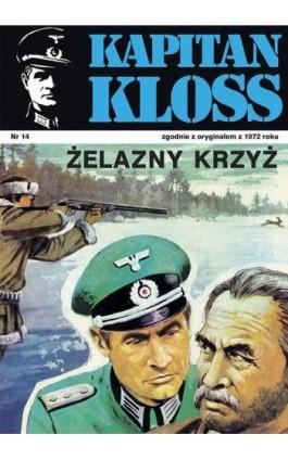 Kapitan Kloss. Żelazny krzyż (t.14) - Andrzej Zbych - Ebook - 978-83-287-1802-9