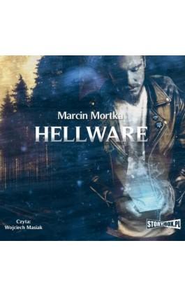 Hellware - Marcin Mortka - Audiobook - 978-83-8233-162-2