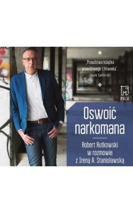 Oswoić narkomana - Robert Rutkowski - Audiobook - 9788328714946