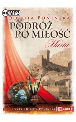 Podróż po miłość Maria - Dorota Ponińska - Audiobook - 978-83-7927-548-9