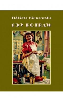 109 potraw - Elżbieta Kiewnarska - Ebook - 978-83-7950-491-6