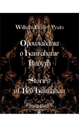 Opowiadania o Hanrahanie Rudym. Stories of Red Hanrahan - William Butler Yeats - Ebook - 978-83-7950-487-9