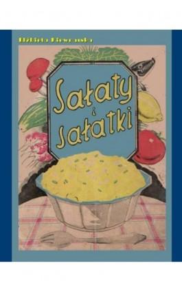 Sałaty i sałatki - Elżbieta Kiewnarska - Ebook - 978-83-7950-503-6