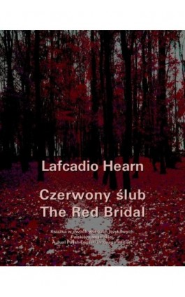 Czerwony ślub. The Red Bridal - Llafcadio Hearn - Ebook - 978-83-7950-461-9