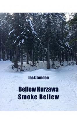 Bellew Kurzawa. Smoke Bellew - Jack London - Ebook - 978-83-7950-472-5