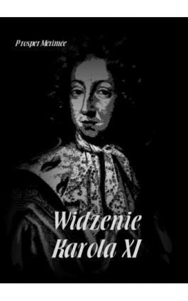 Widzenie Karola XI - Prosper Merimee - Audiobook - 978-83-7950-579-1