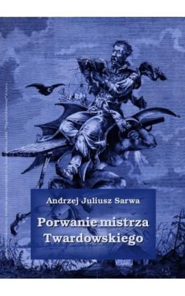 Porwanie mistrza Twardowskiego - Andrzej Juliusz Sarwa - Audiobook - 978-83-7950-583-8