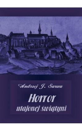 Horror utajonej świątyni - Andrzej Juliusz Sarwa - Audiobook - 978-83-7950-581-4