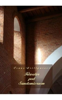 Klasztor pod Sandomierzem - Franz Grillparzer - Audiobook - 978-83-7950-578-4