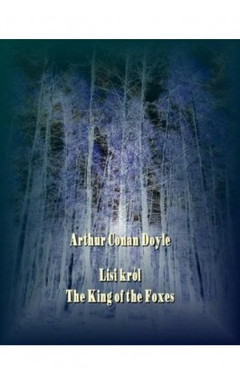 Lisi król. The King of the Foxes - Arthur Conan Doyle - Ebook - 978-83-7950-595-1