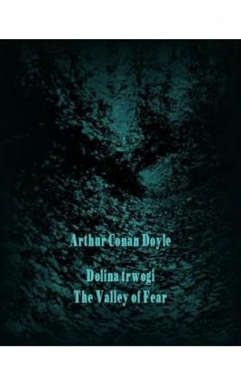Dolina trwogi. The Valley of Fear - Arthur Conan Doyle - Ebook - 978-83-7950-596-8