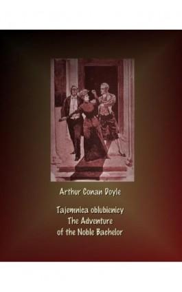 Tajemnica oblubienicy. The Adventure of the Noble Bachelor - Arthur Conan Doyle - Ebook - 978-83-7950-606-4
