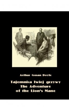 Tajemnica lwiej grzywy. The Adventure of the Lion's Mane - Arthur Conan Doyle - Ebook - 978-83-7950-628-6