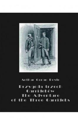 Przygoda trzech Garridebów. The Adventure of the Three Garridebs - Arthur Conan Doyle - Ebook - 978-83-7950-623-1