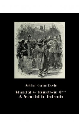 Skandal w księstwie O***. A Scandal in Bohemia - Arthur Conan Doyle - Ebook - 978-83-7950-625-5