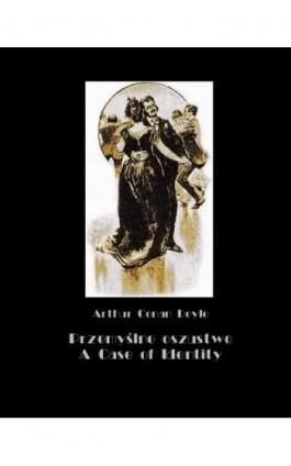 Przemyślne oszustwo. A Case of Identity - Arthur Conan Doyle - Ebook - 978-83-7950-622-4